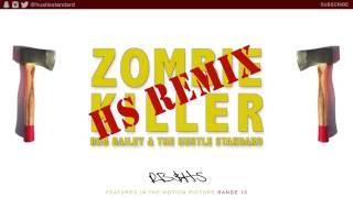 Rob Bailey & The Hustle Standard - Zombie Killer (HS Remix) Lyrics