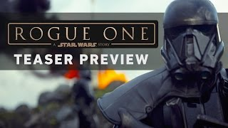 ROGUE ONE: A STAR WARS STORY Teaser Preview