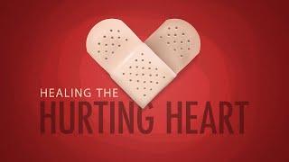 Healing the Hurting Heart
