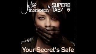 Julie Thompson ft Super8 Tab Your Secrets Safe Original Mix