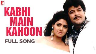 Kabhi Main Kahoon - Full Song | Lamhe | Anil, Sridevi