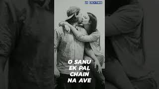 sanu ek pal chain na aave original song status full screen