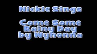 Nickie Singing Come Some Rainy Day
