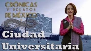 Crónicas y relatos de México - Ciudad Universitaria