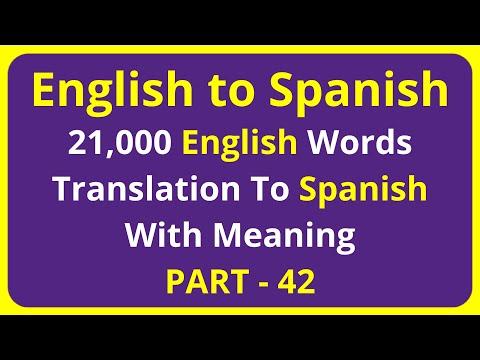 Translation of 21,000 English Words To Spanish Meaning - PART 42 | english to spanish translation