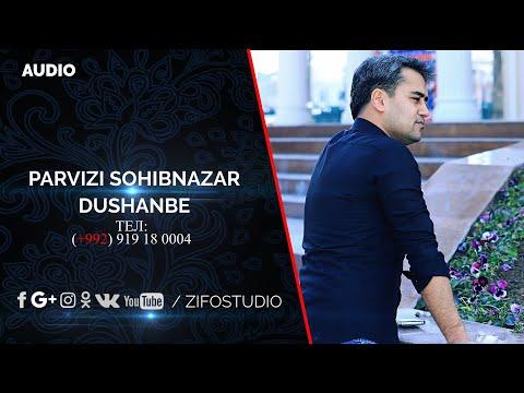 Парвизи Сохибназар - Душанбе (Клипхои Точики 2020)