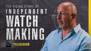 Who Are the Biggest Stars in Independent Watchmaking? | The Classroom: EP15, S01