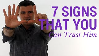"""7 Clear Signs You Can """"Trust a Man"""""""