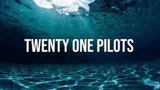 TWENTY ONE PILOTS   CHLORINE (Lyrics)