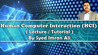 Human Computer Interaction HCI 01 - Introduction & Usability by Syed Imran Ali (Urdu / Hindi)