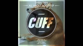 Shiba San - Kick Your Ass (Original Mix) [CUFF] Official