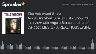 Ask Avani Show July 30 2017 Show 71 Interview with Angela Stanton author of the book LIES OF A REAL