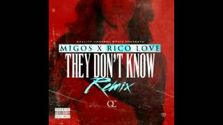 Migos ft. Rico Love - They Don't Know (Remix)