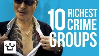 Top 10 Richest Criminal Organizations