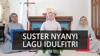 Viral Video 3 Suster Katolik Menyanyikan Lagu Berjudul Idulfitri, Terungkap Ide Awalnya