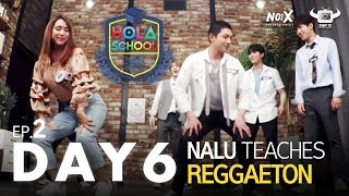 [HOLA SCHOOL WITH DAY6] DAY6 LEARNS HOW TO REGGAETON WITH NALU!