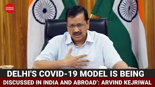 Delhi Covid-19 model is being discussed in India and abroad: CM Arvind Kejriwal