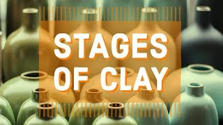 Ceramics 101: Stages Of Clay