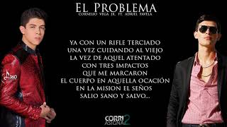 (LETRA) El Problema - Cornelio Vega Jr Ft. Adriel Favela [ESTUDIO 2017]