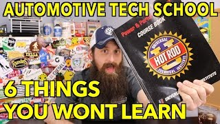 6 Things You Will Not Learn In Automotive Tech School