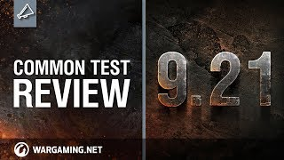 World of Tanks - Update 9.21 Common Test Review