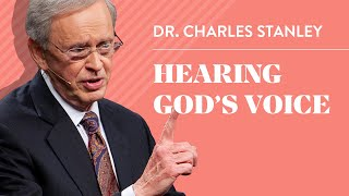 Hearing God's Voice – Dr. Charles Stanley
