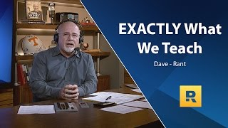 EXACTLY What We Teach - Dave Rant
