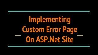 Implement Custom Error Page in Asp.Net C#