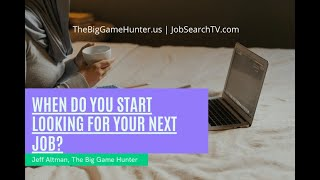 When Do You Start Looking for Your Next Job? (VIDEO)