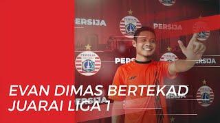 Tekad Evan Dimas Bersama Persija Jakarta Raih Juara Liga 1