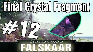 Skyrim Falskaar Mod Part 12 - The Final Crystal Fragment