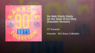 Do Wah Diddy Diddy (In the Style of DJ Otzi) (Karaoke Version)