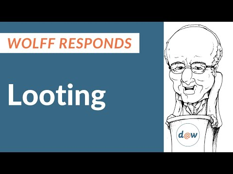 Wolff Responds: Looting
