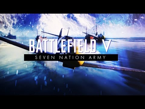 Battlefield V Seven Nation Army Trailer — Battlefield Forums