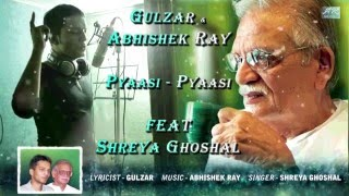 PYAASI-PYAASI | GULZAR | ABHISHEK RAY | SHREYA GHOSHAL |The lonely rain-song |OFFICIAL MUSIC VIDEO |