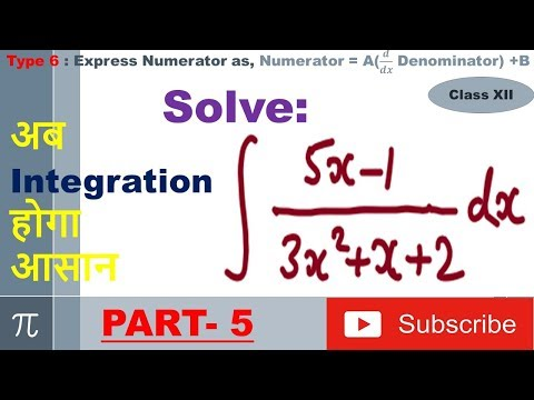 Integration Type 6 : Express Numerator as, Numerator = A(𝒅/𝒅𝒙 Denominator) +B : Part 5