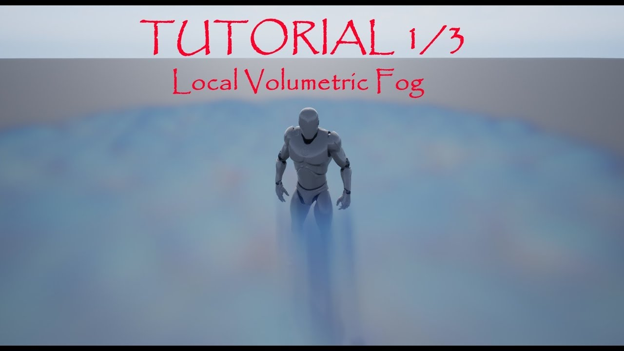 UE4 Tutorial - Local Volumetric Fog 1/3 - Basics - Unreal Engine 4