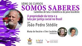 A propriedade da terra e a luta por justiça social no Brasil | Caminhos de luta e resistência