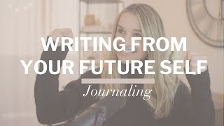 Writing From Your Future Self | Journaling Idea