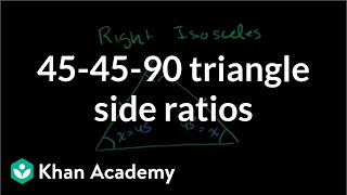 45-45-90 Triangle Side Ratios | Right Triangles And Trigonometry | Geometry | Khan Academy
