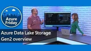 Azure Data Lake Storage Gen2 overview   Azure Friday