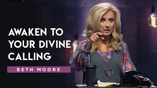 The Caller and the Called - Part 1 | Beth Moore