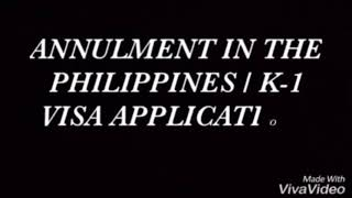 Annulment in the Philippines / K-1 Visa Requirements