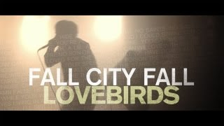 "FALL CITY FALL ""Lovebirds"" Available Now"