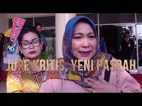 Jupe Kritis, Yeni Rahman Berpasrah Diri - Cumicam 21 April 2017