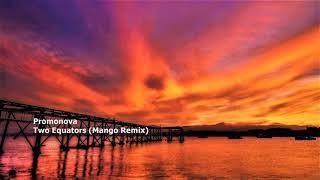 Promonova - Two Equators (Mango Remix)[RC011][PITM013]