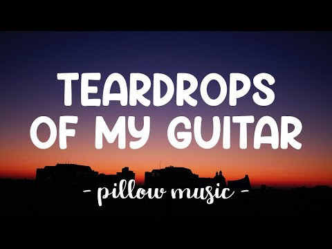 Teardrops On My Guitar - Taylor Swift (Lyrics) 🎵
