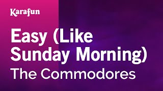 Karaoke Easy (Like Sunday Morning)   The Commodores *