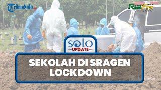 Tanpa Basa-basi Sekolah di Sragen Lockdown, Imbas 7 Guru Positif, 2 Orang di antaranya Meninggal