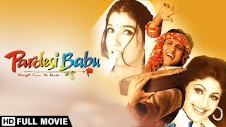 गोविंदा की सुपरहिट मूवी परदेसी बाबू - Pardesi Babu (1998)- Govinda - Raveena Tandon - Shilpa Shetty